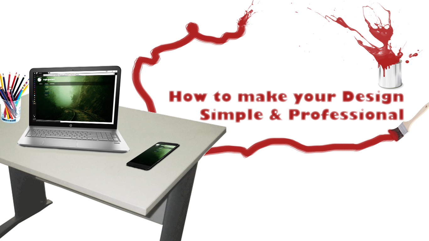 How to make your Design Simple And Professional