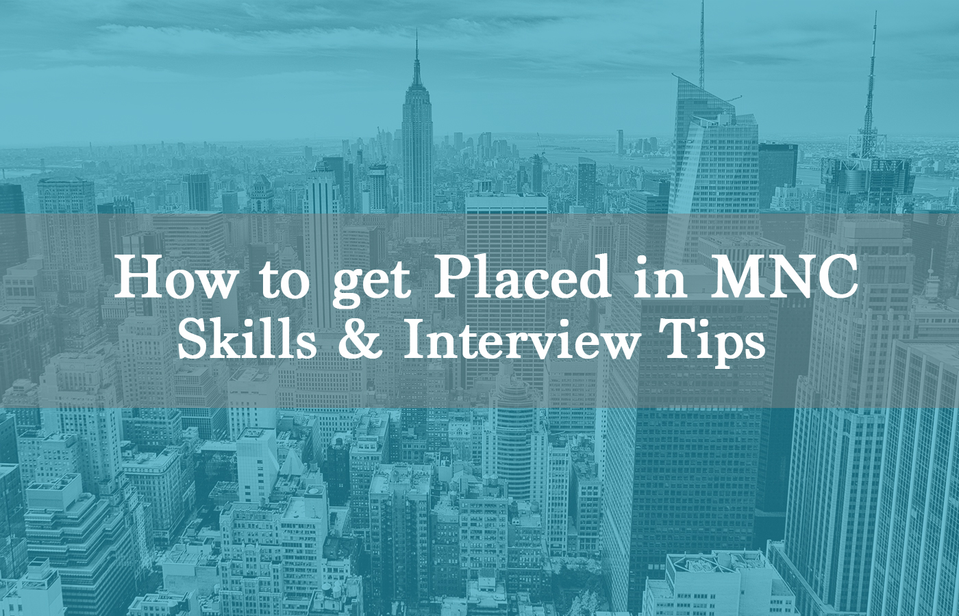 How to get placed in MNCs - General Guidelines