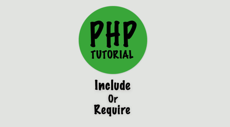 PHP – Include/Require