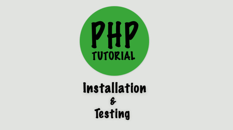 php tutorial installation and testing