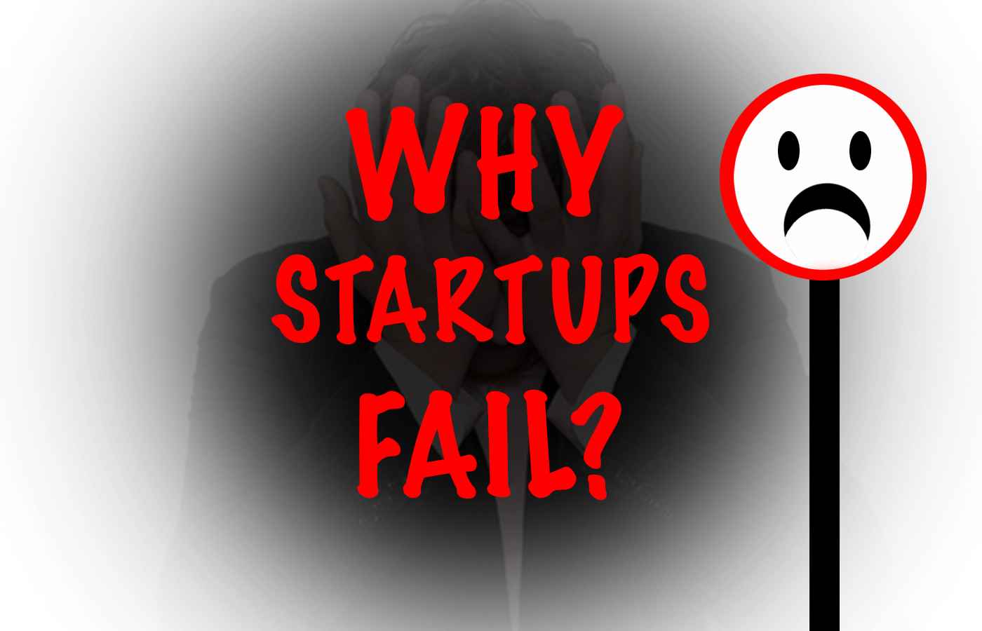 Lesser - Known Reasons Behind Startups Fail